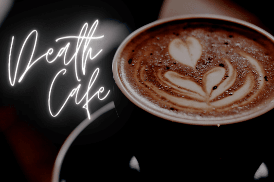 Join us virtually for Death Cafés, in Zoom every third Thursday at 6pm! Registration required.